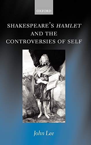 9780198185048: Shakespeare's Hamlet and the Controversies of Self