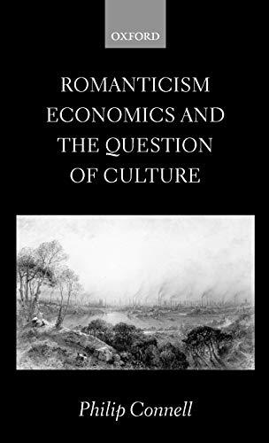 9780198185055: Romanticism, Economics and the Question of 'Culture'