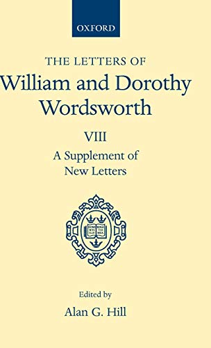 The Letters of William and Dorothy Wordsworth: Wordsworth, William;Hill, Alan