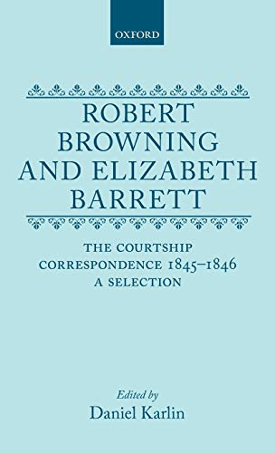 9780198185475: Robert Browning and Elizabeth Barrett: The Courtship Correspondence, 1845-1846. A Selection
