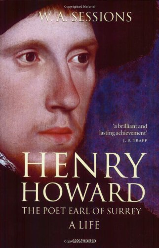 9780198186250: Henry Howard, the Poet Earl of Surrey: A Life