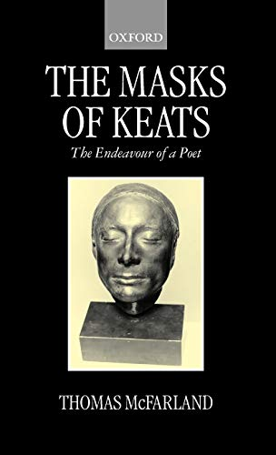 9780198186458: The Masks of Keats: The Endeavour of a Poet