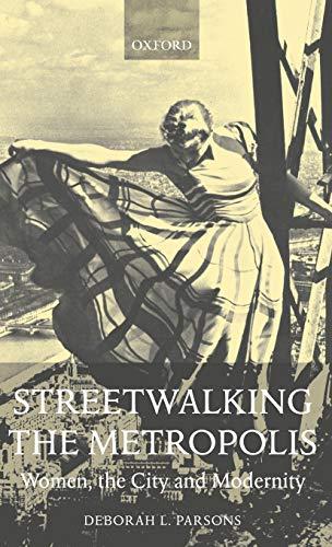 9780198186823: Streetwalking the Metropolis: Women, the City and Modernity