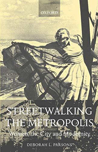 9780198186830: Streetwalking the Metropolis: Women, the City and Modernity