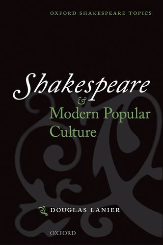 9780198187035: Shakespeare and Modern Popular Culture (Oxford Shakespeare Topics)