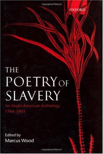 9780198187080: The Poetry of Slavery: An Anglo-American Anthology, 1764-1865