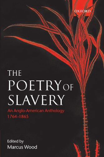 9780198187097: The Poetry of Slavery: An Anglo-American Anthology, 1764-1865