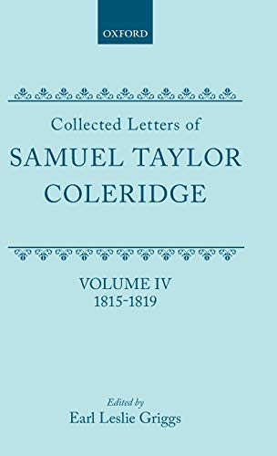 9780198187455: Collected Letters of Samuel Taylor Coleridge: Volume IV 1815-1819 (Oxford Scholarly Classics)