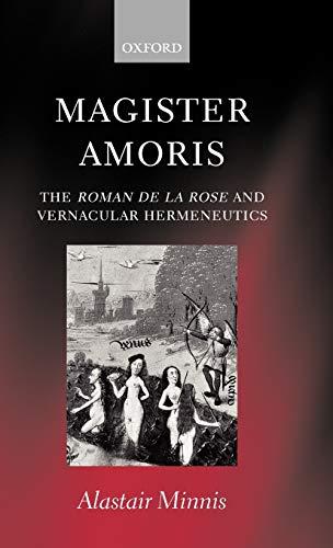 Magister Amoris: The Roman de la Rose: Minnis, Alastair J.