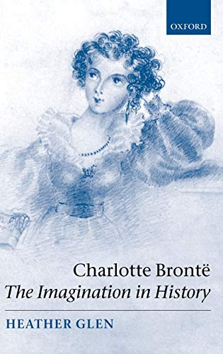 9780198187615: Charlotte Brontë: The Imagination in History