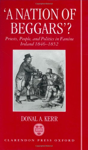 9780198200505: 'A Nation of Beggars'?: Priests, People, and Politics in Famine Ireland, 1846-1852