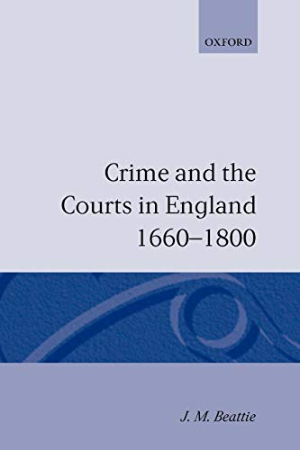 9780198200574: Crime and the Courts in England 1660-1800