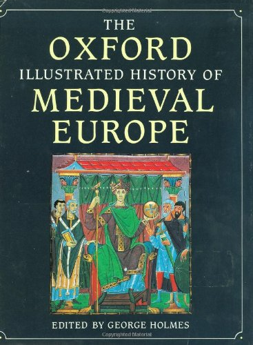 THE OXFORD ILLUSTRATED HISTORY OF MEDIEVAL EUROPE.