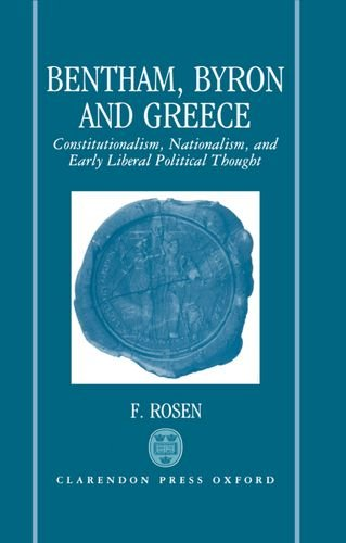 9780198200789: Bentham, Byron, and Greece: Constitutionalism, Nationalism, and Early Liberal Political Thought