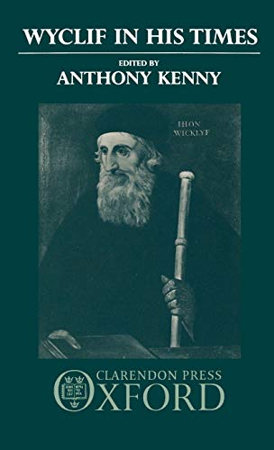 Wyclif in His Time (0198200889) by Anthony John Patrick Kenny, Anthony Kenny