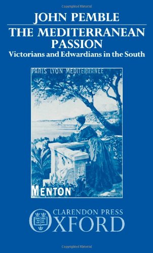 9780198201007: The Mediterranean Passion: Victorians and Edwardians in the South