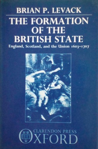 9780198201137: The Formation of the British State: England, Scotland, and the Union, 1603-1707