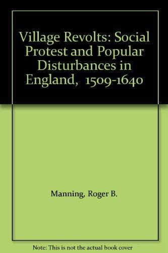 9780198201168: Village Revolts: Social Protest and Popular Disturbances in England, 1509-1640