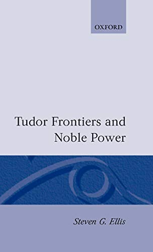 9780198201335: Tudor Frontiers and Noble Power: The Making of the British State