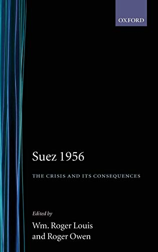 9780198201410: Suez 1956: The Crisis and Its Consequences