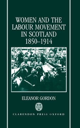 9780198201434: Women and the Labour Movement in Scotland 1850-1914