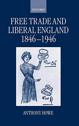 9780198201465: Free Trade and Liberal England, 1846-1946