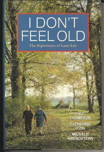 9780198201472: I Don't Feel Old: The Experience of Later Life