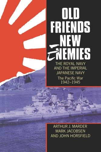 9780198201502: Old Friends, New Enemies. The Royal Navy and the Imperial Japanese Navy: Volume 2: The Pacific War 1942-1945: The Pacific War, 1942-45 Vol 2