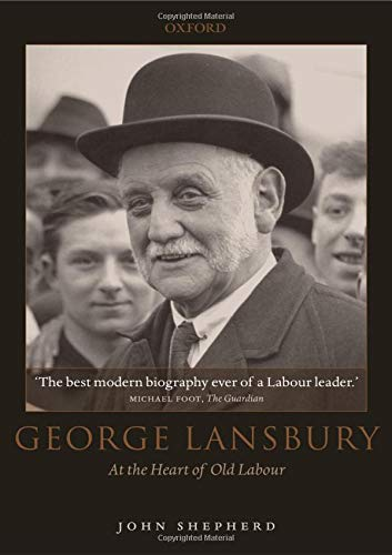 9780198201649: George Lansbury: At the Heart of Old Labour