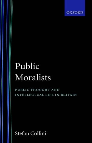 9780198201731: Public Moralists: Political Thought and Intellectual Life in Britain, 1850-1930