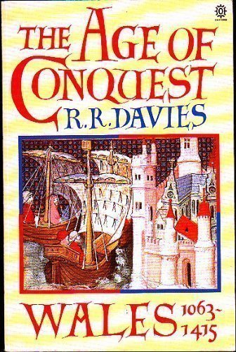 9780198201984: The Age of Conquest: Wales 1063-1415 (Oxford History of Wales) (Vol 2)