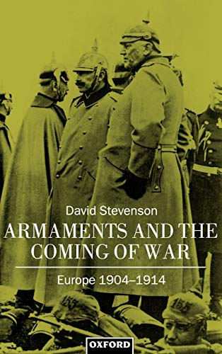 9780198202080: Armaments and the Coming of War: Europe 1904-1914