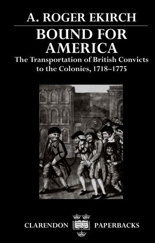 9780198202110: Bound for America: The Transportation of British Convicts to the Colonies, 1718-1775 (Clarendon Paperbacks)