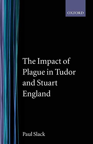 9780198202134: The Impact of Plague in Tudor and Stuart England (Clarendon Paperbacks)