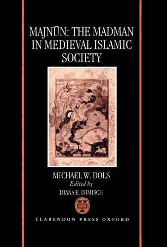 9780198202219: Majnūn: The Madman in Medieval Islamic Society
