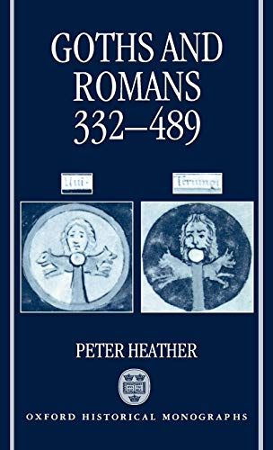 9780198202349: Goths and Romans AD 332-489 (Oxford Historical Monographs)