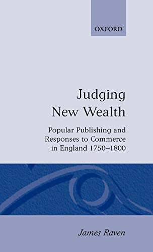 9780198202370: Judging New Wealth: Popular Publishing and Responses to Commerce in England, 1750-1800