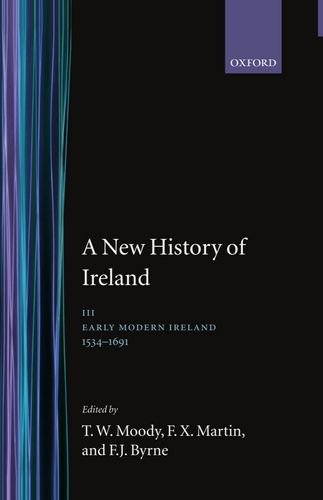 9780198202424: A New History of Ireland: Volume III: Early Modern Ireland 1534-1691