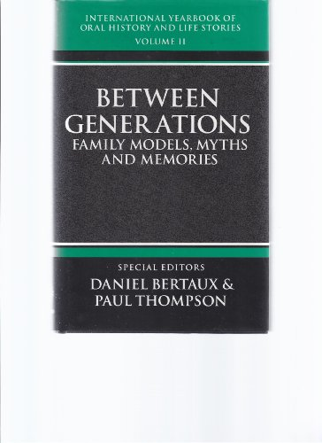 9780198202493: 002: International Yearbook of Oral History and Life Stories: Volume II: Between Generations: Family Models, Myths, and Memories