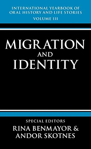9780198202509: International Yearbook of Oral History and Life Stories: Volume III: Migration and Identity (Vol 3)