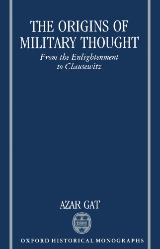 9780198202578: The Origins of Military Thought: From the Enlightenment to Clausewitz