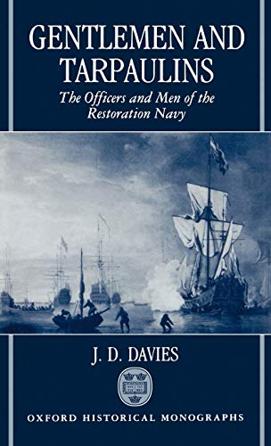 9780198202639: Gentlemen and Tarpaulins: The Officers and Men of the Restoration Navy (Oxford Historical Monographs)