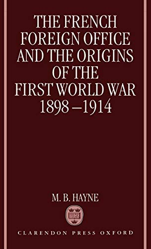 9780198202707: The French Foreign Office and the Origins of the First World War 1898-1914
