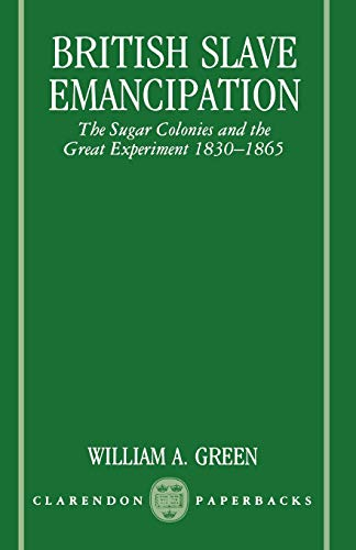 9780198202783: British Slave Emancipation: The Sugar Colonies and the Great Experiment, 1830-1865 (Clarendon Paperbacks)