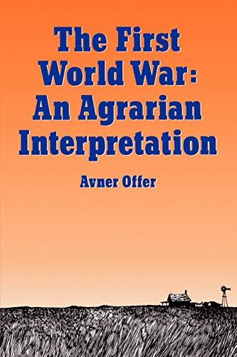 9780198202790: The First World War: An Agrarian Interpretation (Clarendon Paperbacks)