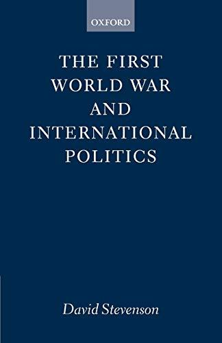 9780198202813: The First World War and International Politics