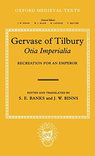 9780198202882: Gervaise of Tilbury: Otia Imperialia: Recreation for an Emperor (Oxford Medieval Texts)