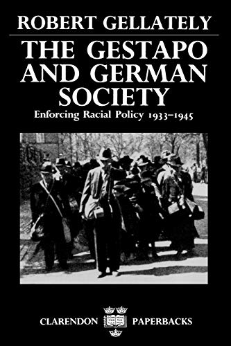 9780198202974: The Gestapo and German Society: Enforcing Racial Policy 1933-1945 (Clarendon Paperbacks)