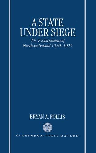 9780198203056: A State Under Siege: The Establishment of Northern Ireland, 1920-1925