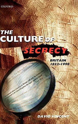 9780198203070: The Culture of Secrecy: Britain, 1832-1998